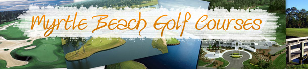 Golf Courses in Myrtle Beach, SC