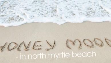 Honeymoon Myrtle Beach