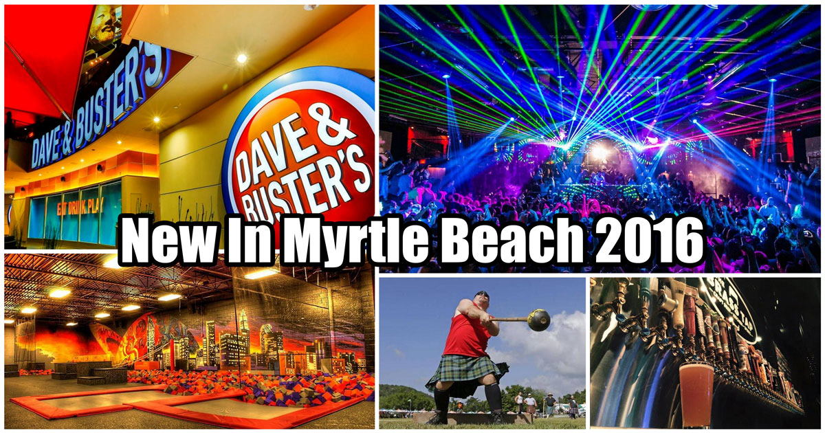 what s new in myrtle beach for 2016  attractions