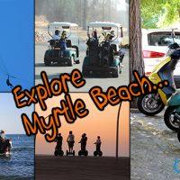 Unique Ways To Enjoy The Myrtle Beach Grand Strand